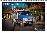 CUBA mobil 2017 by TILL BRUEHNE FOTO (Wandkalender 2017 DIN A2 quer): Dieser Kalender zeigt Kubaner und Gäste, die mit Kutsche, Bussen, Zug, LKW, Busse. (Monatskalender, 14 Seiten) (CALVENDO Orte)