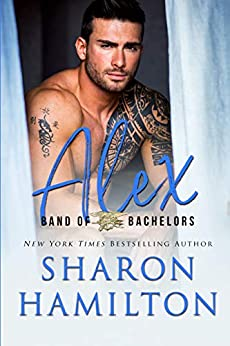 Band of Bachelors: Alex, Book 2 by [Sharon Hamilton]
