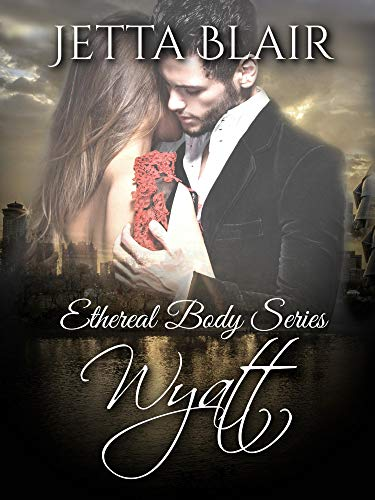Wyatt (Ethereal Body Series Book 3) (English Edition)