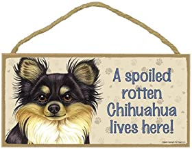 SJT ENTERPRISES, INC. A Spoiled Rotten Chihuahua (Long haired, Black and tan) Lives here Wood Sign Plaque 5