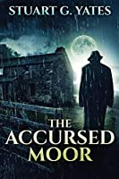 The Accursed Moor: Large Print Edition