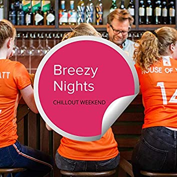 Breezy Nights - Chillout Weekend