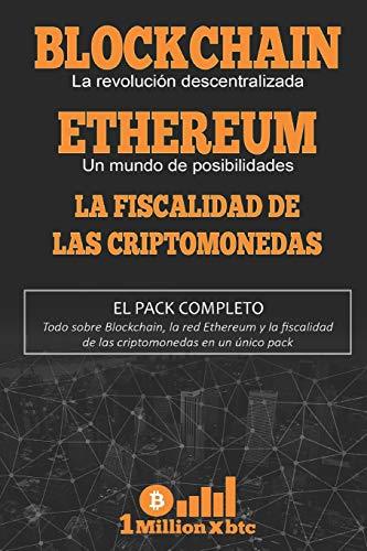 3 EN 1: BLOCKCHAIN, la revolución descentralizada + ETHEREUM, un mundo de posibilidades + LA FISCALIDAD DE LAS CRIPTOMONEDAS (1Millionxbtc)