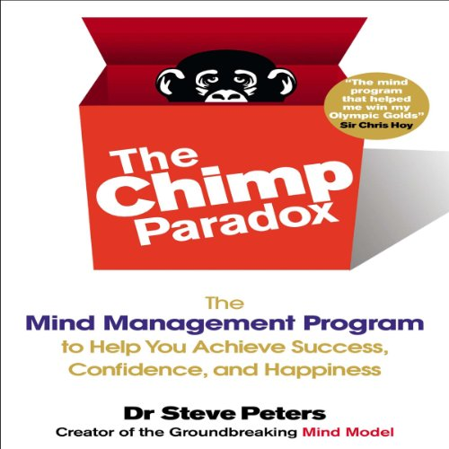 The Chimp Paradox Audiobook By Dr. Steve Peters cover art