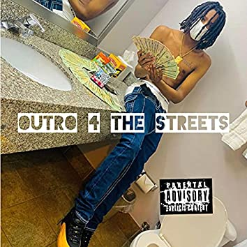 Outro 4 The streets