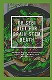 DR SEBI DIET FOR BRAIN STEM DEATH: Using The Dr Sebi Alkaline Fasting Diet To...