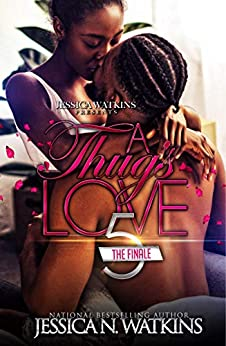 A Thug's Love 5: The Finale by [Jessica N. Watkins]