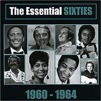 Essential Sixties: 1960-1964