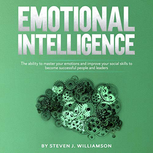 Emotional Intelligence Audiobook By Steven J. Williamson cover art