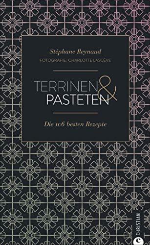 Cook & Style: Terrinen & Pasteten: Die 106 besten Rezepte.