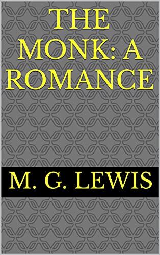 The Monk: A Romance (English Edition)