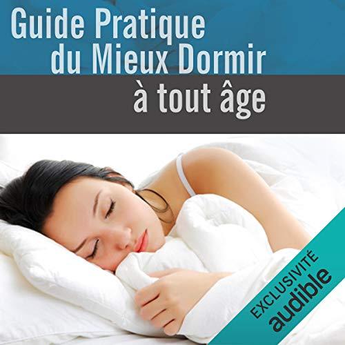Couverture de Guide pratique du mieux dormir à tout âge