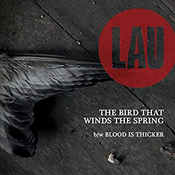 The Bird That Winds the Spring / Blood Is Thicker