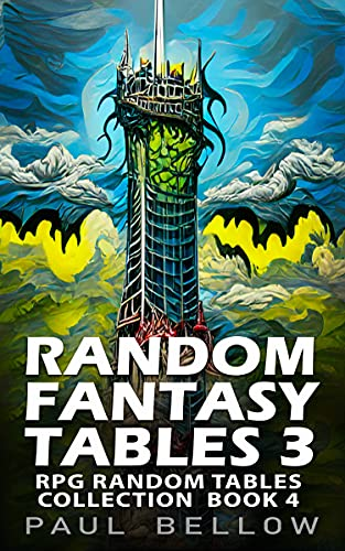 Random Fantasy Tables 3: Fantasy Role-Playing Ideas for Game Masters (RPG Random Tables Collection Book 4) (English Edition)