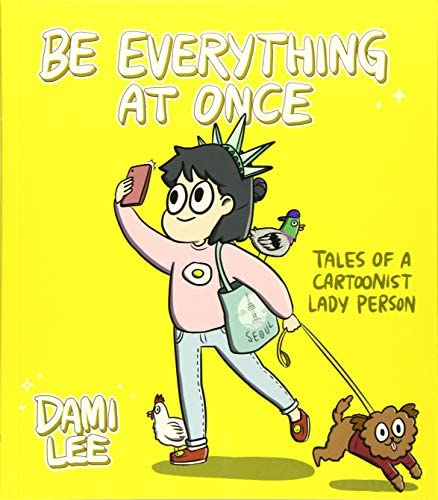 Be Everything at Once Tales of a Cartoonist Lady Person Cartoon Comic Strip Book Immigrant Story product image