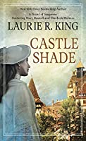Castle Shade: A Novel of Suspense Featuring Mary Russell and Sherlock Holmes