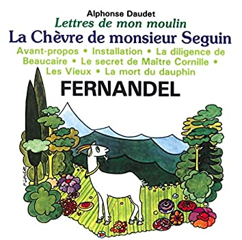 Lettres de mon moulin - La chèvre de monsieur Seguin