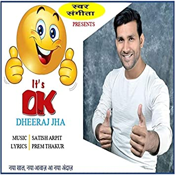 It's OK | Dheeraj Jha
