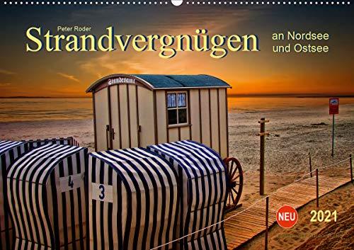 Strandvergnügen - an Nordsee und Ostsee (Wandkalender 2021 DIN A2 quer)