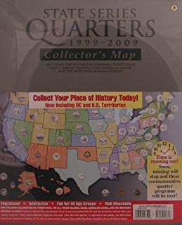 State Series Quarters 1999 - 2009 Collector's Map: Including the District of Columbia, Puerto Rico, the U.S. Virgin Islands, Guam, American Samoa, and the Northern Mariana Islands