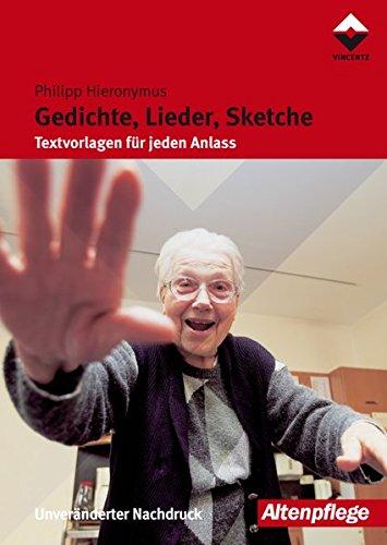 Gedichte, Lieder, Sketche: Textvorlagen für jeden Anlass (Altenpflege)