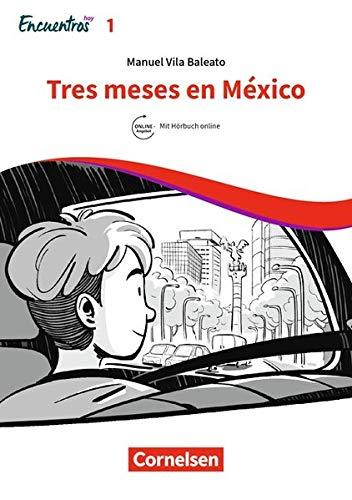 Encuentros - 3. Fremdsprache - Hoy: Band 1 - Tres meses en México: Lektüre. Ersetzt eine Unidad (Encuentros - Método de Español / 3. Fremdsprache - Hoy)