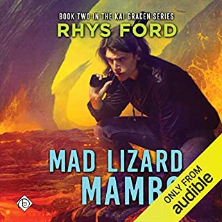 Mad Lizard Mambo     The Kai Gracen Series, Book 2              By:                                                                                                                                 Rhys Ford                               Narrated by:                                                                                                                                 Greg Tremblay                      Length: 8 hrs and 49 mins     268 ratings     Overall 4.7