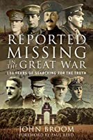 Reported Missing in the Great War: 100 Years of Searching for the Truth