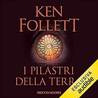 I pilastri della terra     Kingsbridge 1              Di:                                                                                                                                 Ken Follett                               Letto da:                                                                                                                                 Riccardo Mei                      Durata:  43 ore e 6 min     753 recensioni     Totali 4,7