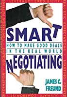 Smart Negotiating: How to Make Good Deals in the Real World: Confessions from Sin City
