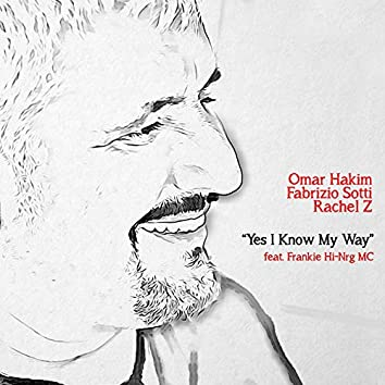 Yes I Know My Way (feat. Frankie HI-NRG MC)