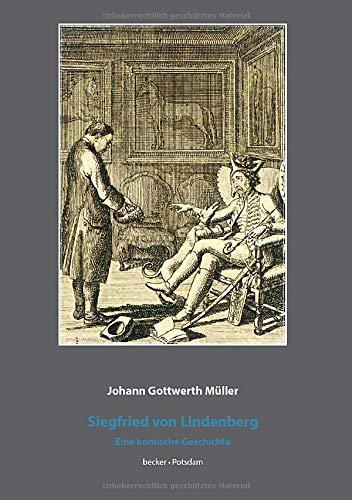 Siegfried von Lindenberg: Eine komische Geschichte, Leipzig 1779. Reprint Neusatz 2016