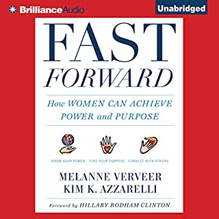 Fast Forward     How Women Can Achieve Power and Purpose              Written by:                                                                                                                                 Melanne Verveer,                                                                                        Kim K. Azzarelli,                                                                                        Hillary Rodham Clinton - foreword                               Narrated by:                                                                                                                                 Coleen Marlo                      Length: 8 hrs and 2 mins     Not rated yet     Overall 0.0