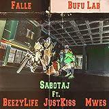 Sabotaj (feat. Beezylife, Justkiss & MweS) [Explicit]