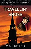 Travellin' Shoes (An RJ Franklin Mystery Book 1)
