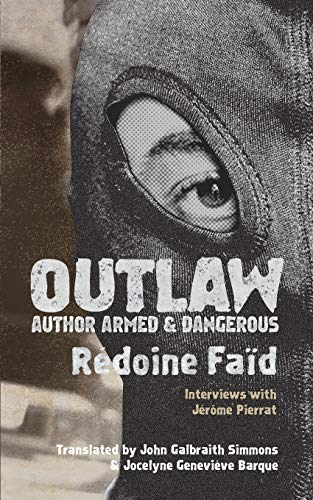 Compare Textbook Prices for Outlaw: Author Armed & Dangerous Illustrated Edition ISBN 9781940625386 by Faïd, Rédoine,Pierrat, Jérôme,Simmons, John Galbraith