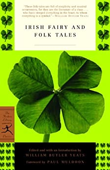 Irish Fairy and Folk Tales (Modern Library Classics) by [William Butler Yeats, Paul Muldoon]