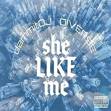 She Like Me
