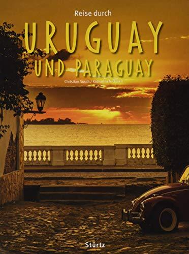 Reise durch URUGUAY und PARAGUAY - Ein Bildband mit über 220 Bildern auf 140 Seiten - STÜRTZ Verlag: Ein Bildband mit über 200 Bildern auf 140 Seiten ... Verlag [Gebundene Ausgabe mit Schutzumschlag]