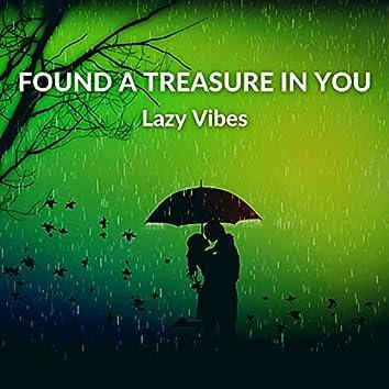 Found A Treasure In You
