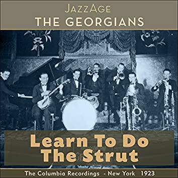 Learn to Do the Strut (The Columbia Recordings - New York 1923)