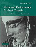 Mask and Performance in Greek Tragedy: From Ancient Festival to Modern Experimentation