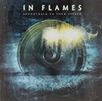 Soundtrack to Your Escape by In Flames (2005-07-28)