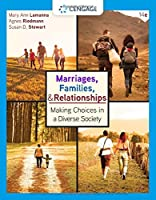 Marriages, Families, and Relationships: Making Choices in a Diverse Society (Mindtap Course List)