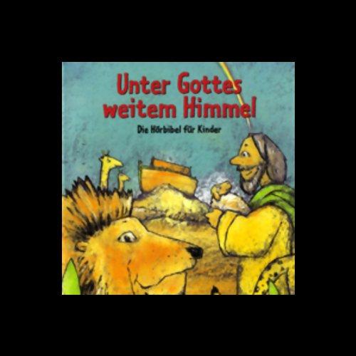 Unter Gottes weitem Himmel. Die Hörbibel für Kinder Titelbild