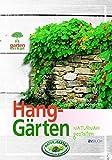 Hanggärten naturnah gestalten (Garten kurz & gut)