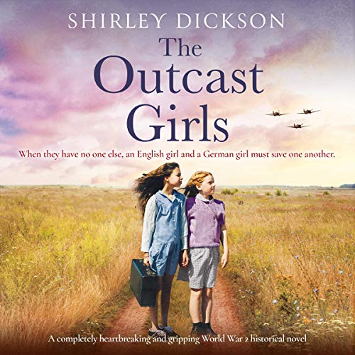 The Outcast Girls Audiobook By Shirley Dickson cover art