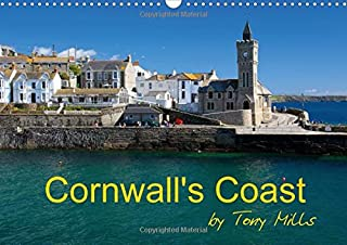Cornwall's Coast by Tony Mills 2017: Cornwall's Varied Coast, Sandy Beaches, Rugged Cliffs and Beautiful Ancient Harbours. (Calvendo Places)