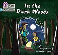 In the Dark Woods: Phase 3 (Big Cat Phonics for Little Wandle Letters and Sounds Revised)