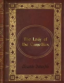 Alexandre Dumas fils: The Lady of the Camellias